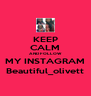 KEEP CALM AND FOLLOW MY INSTAGRAM Beautiful_olivett - Personalised Poster A4 size