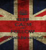 KEEP CALM AND FOLLOW @Nabilahamnd - Personalised Poster A4 size