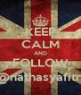 KEEP CALM AND FOLLOW @nathasyafitri - Personalised Poster A4 size