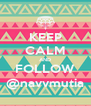 KEEP CALM AND FOLLOW @navvmutia - Personalised Poster A4 size