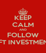 KEEP CALM AND FOLLOW NFT INVESTMENT - Personalised Poster A4 size
