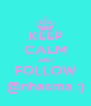 KEEP CALM AND FOLLOW @nhasma :) - Personalised Poster A4 size