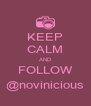 KEEP CALM AND FOLLOW @novinicious - Personalised Poster A4 size