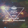 KEEP CALM AND FOLLOW @OBEY_RAEANNE - Personalised Poster A4 size