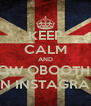 KEEP CALM AND FOLLOW OBOOTHEY00 ON INSTAGRAM - Personalised Poster A4 size