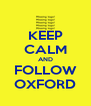 KEEP CALM AND FOLLOW OXFORD - Personalised Poster A4 size
