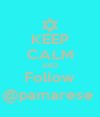 KEEP CALM AND Follow @pamarese  - Personalised Poster A4 size
