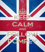 KEEP CALM AND FOLLOW POMPEY - Personalised Poster A4 size