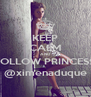 KEEP CALM AND FOLLOW PRINCESS @ximenaduque - Personalised Poster A4 size