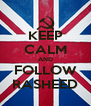 KEEP CALM AND FOLLOW RASHEED - Personalised Poster A4 size