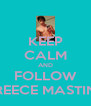 KEEP CALM AND FOLLOW REECE MASTIN - Personalised Poster A4 size