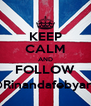 KEEP CALM AND FOLLOW @Rinandafebyana - Personalised Poster A4 size
