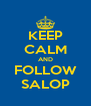 KEEP CALM AND FOLLOW SALOP - Personalised Poster A4 size