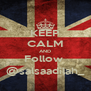KEEP CALM AND Follow  @salsaadilah_ - Personalised Poster A4 size