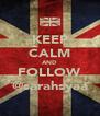 KEEP CALM AND FOLLOW @sarahsyaa - Personalised Poster A4 size