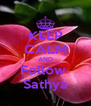 KEEP CALM AND Follow  Sathya - Personalised Poster A4 size