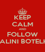 KEEP CALM AND FOLLOW SHALINI BOTELHO - Personalised Poster A4 size