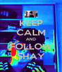 KEEP CALM AND FOLLOW SHAY - Personalised Poster A4 size