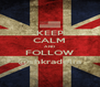 KEEP CALM AND FOLLOW @shkradelia - Personalised Poster A4 size
