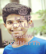 KEEP CALM AND follow  SiDdHarTh  - Personalised Poster A4 size