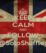 KEEP CALM AND FOLLOW @SoloShuffles - Personalised Poster A4 size