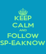 KEEP CALM AND FOLLOW SP-EAKNOW - Personalised Poster A4 size