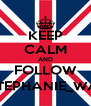 KEEP CALM AND FOLLOW @STEPHANIE_WASD - Personalised Poster A4 size