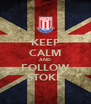 KEEP CALM AND FOLLOW STOKE - Personalised Poster A4 size