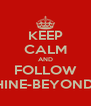 KEEP CALM AND FOLLOW SUNSHINE-BEYOND-RAIN - Personalised Poster A4 size