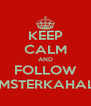 KEEP CALM AND FOLLOW SWAGMSTERKAHALID248 - Personalised Poster A4 size