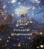 KEEP CALM AND FOLLOW @tabitasaur - Personalised Poster A4 size
