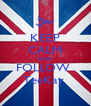 KEEP CALM AND FOLLOW  TeeKay  - Personalised Poster A4 size