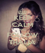 KEEP CALM AND FOLLOW THALIA - Personalised Poster A4 size