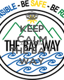 KEEP CALM AND FOLLOW THE BAY WAY - Personalised Poster A4 size