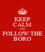 KEEP CALM AND FOLLOW THE BORO - Personalised Poster A4 size