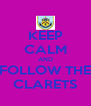 KEEP CALM AND FOLLOW THE CLARETS - Personalised Poster A4 size