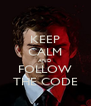 KEEP CALM AND FOLLOW THE CODE - Personalised Poster A4 size