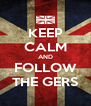 KEEP CALM AND FOLLOW THE GERS - Personalised Poster A4 size