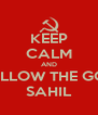 KEEP CALM AND FOLLOW THE GOD SAHIL - Personalised Poster A4 size