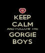 KEEP CALM AND FOLLOW THE GORGIE BOYS - Personalised Poster A4 size
