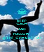KEEP CALM AND FOLLOW  @THE_GYMNAST123 - Personalised Poster A4 size