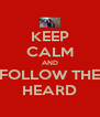 KEEP CALM AND FOLLOW THE HEARD - Personalised Poster A4 size