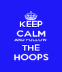 KEEP CALM AND FOLLOW THE HOOPS - Personalised Poster A4 size
