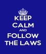 KEEP CALM AND FOLLOW THE LAWS - Personalised Poster A4 size