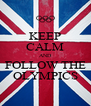 KEEP CALM AND FOLLOW THE OLYMPICS - Personalised Poster A4 size