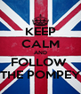 KEEP CALM AND FOLLOW  THE POMPEY - Personalised Poster A4 size