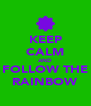 KEEP CALM AND FOLLOW THE RAINBOW - Personalised Poster A4 size