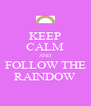 KEEP CALM AND FOLLOW THE RAINDOW - Personalised Poster A4 size