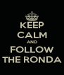 KEEP CALM AND FOLLOW THE RONDA - Personalised Poster A4 size