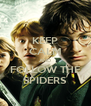 KEEP CALM AND FOLLOW THE SPIDERS - Personalised Poster A4 size
